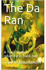 The Da Ran: A Time Walker adventure, book two Kindle Edition