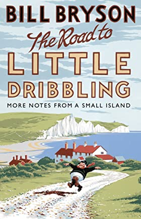 The Road to Little Dribbling: More Notes from a Small Island [Lingua inglese]