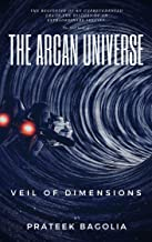 THE ARCAN UNIVERSE: VEIL OF DIMENSIONS (The Arcan Universe series Book 1)