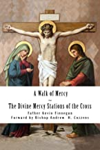 A Walk of Mercy: The Divine Mercy Stations of the Cross