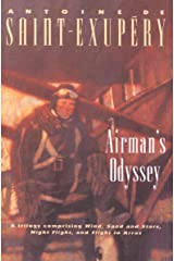 Airman's Odyssey: Wind, Sand and Stars, Night Flight, and Flight to Arras Kindle Edition
