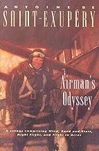 Airman's Odyssey: Wind, Sand and Stars, Night Flight, and Flight to Arras