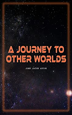 A Journey to Other Worlds: Space Adventure Novel