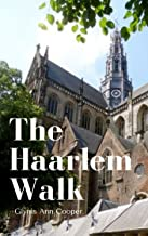 The Haarlem Walk: Historical Tourist Guide of Haarlem (English Edition)