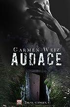 Audace (Kindle Unlimited ebook Swiss Stories #3):: Una serie di romanzi rosa con un pizzico di suspance e tanta avventura...