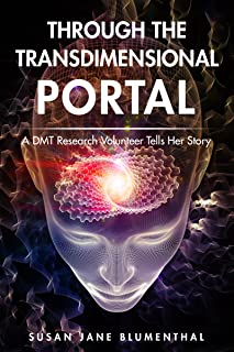 Through the Transdimensional Portal: A DMT Research Volunteer Tells Her Story