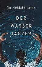 Der Wassertänzer: Roman (German Edition)