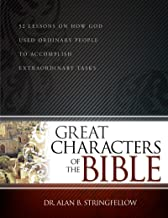 Great Characters of the Bible: 52 Lessons on How God Used Ordinary People to Accomplish Extraordinary Tasks