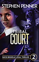 Tribal Court: David Brunelle Legal Thriller #2 (David Brunelle Legal Thriller Series)