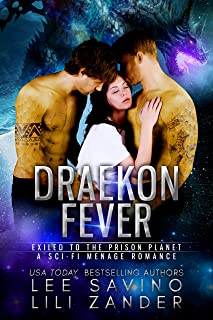 Draekon Fever: Exiled to the Prison Planet: A Sci-Fi Menage Romance (Dragons in Exile Book 6)