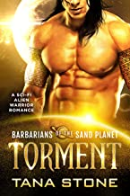 Torment: A Sci-Fi Alien Warrior Romance (Barbarians of the Sand Planet Book 3) (English Edition)