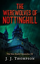 The Werewolves of Nottinghill (The New Earth Chronicles Book 3)