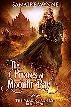 The Pirates of Moonlit Bay (The Paladin Princess Book 1)