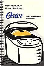Oster 2 lb. Expressbake Breadmaker - User Manual & Bread Recipes