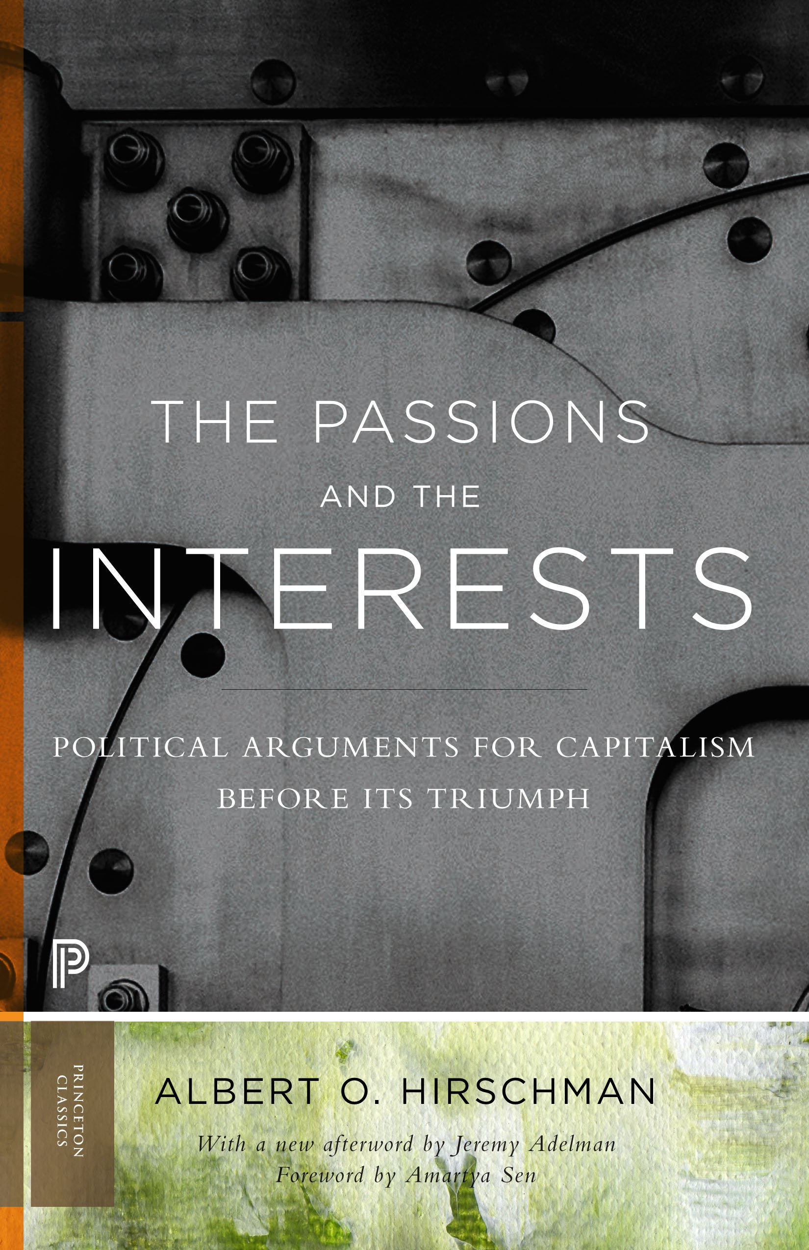 The Passions and the Interests: Political Arguments for Capitalism before Its Triumph (Princeton Classics Book 88)