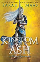 Cover image of Kingdom of Ash by Sarah J. Maas