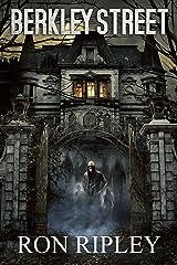 Berkley Street: Supernatural Horror with Scary Ghosts & Haunted Houses (Berkley Street Series Book 1) Kindle Edition