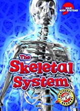 The Skeletal System (Your Body Systems: Blastoff! Readers, Level 3) (Your Body Systems, Level 3)