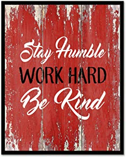 Stay Humble Work Hard Be Kind - Framed - Motivational Quote Canvas Print Home Decor Wall Art, Black Frame, Real Wood, Red, 7x9