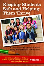 Keeping Students Safe and Helping Them Thrive [2 volumes]: A Collaborative Handbook on School Safety, Mental Health, and Wellness