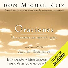 Oraciones: Una comunión con nuestro Creador [Prayers: A Communion with Our Creator]: Inspiración y meditaciones guiadas para vivir con amor y felicidad [Inspiration and Guided Meditations to Live with Love and Happiness]