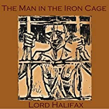 The Man in the Iron Cage: From Lord Halifax's Ghost book