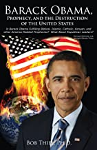 Barack Obama, Prophecy, and the Destruction of the United States