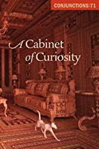 A Cabinet of Curiosity (Conjunctions Book 71)