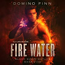 Fire Water: Black Magic Outlaw, Book 5