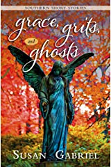 Grace, Grits and Ghosts: Southern Short Stories Kindle Edition