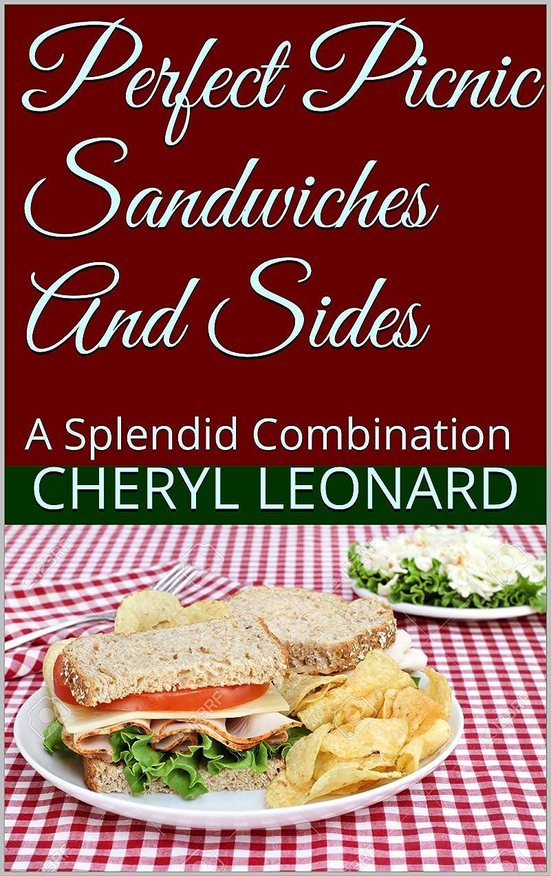 外側高齢者チーターPerfect Picnic Sandwiches And Sides: A Splendid Combination (English Edition)