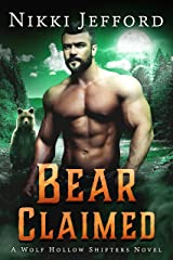 Bear Claimed (Wolf Hollow Shifters Book 6) Kindle Edition