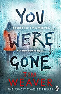 You Were Gone: The gripping Sunday Times bestseller from the author of No One Home