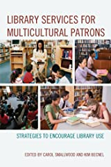 Library Services for Multicultural Patrons: Strategies to Encourage Library Use Kindle Edition