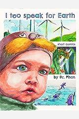 I Too Speak for Earth: short comics Kindle Edition
