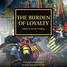 The Burden of Loyalty: The Horus Heresy, Book 48