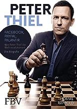 Peter Thiel: Facebook, PayPal, Palantir – Wie Peter Thiel die Welt revolutioniert – Die Biografie (German Edition)