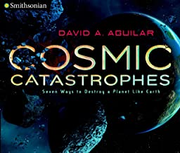 Cosmic Catastrophes: Seven Ways to Destroy a Planet Like Earth (Smithsonian)