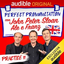 Cane con Ale e Franz - Lesson 18: Perfect pronunciation con John Peter Sloan, Ale e Franz