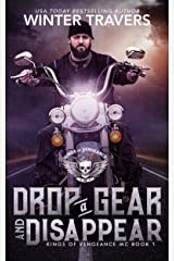Drop a Gear and Disappear (Kings of Vengeance MC Book 1) Kindle Edition
