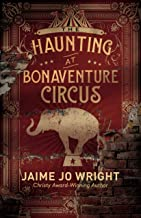 The Haunting at Bonaventure Circus