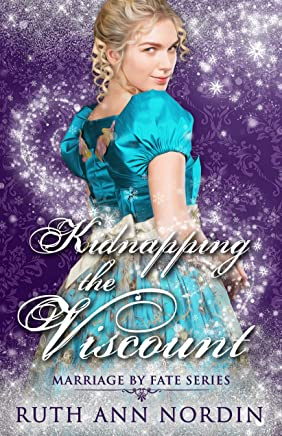Kidnapping the Viscount (Marriage by Fate Book 5) (English Edition)