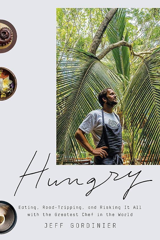 科学者グリーンランド自伝Hungry: Eating, Road-Tripping, and Risking It All with the Greatest Chef in the World (English Edition)