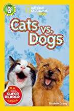 National Geographic Readers: Cats vs. Dogs (National Geographic Readers: Level 3)