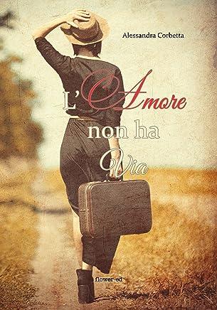 Lamore non ha via (Pegaso Vol. 6)