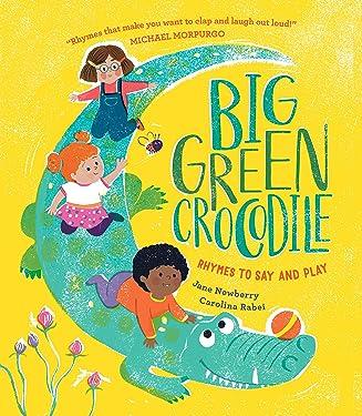 Big Green Crocodile: Rhymes to Say and Play