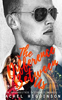 The Difference Between Us (The Opposites Attract Series Book 2)