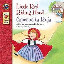 Little Red Riding Hood: Caperucita Roja – Bilingual English and Spanish Children's Fairy Tale Keepsake Stories, PreK–3 (English and Spanish Edition)