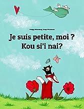 Je suis petite, moi ? Kou si'i nai?: Un livre d'images pour les enfants (Edition bilingue français-tongien/tonguien/tongan...