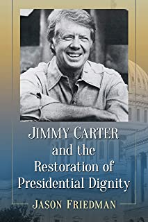 Jimmy Carter and the Restoration of Presidential Dignity